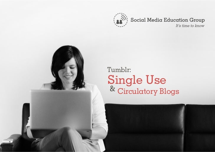 Tumblr:Single Use& Circulatory Blogs