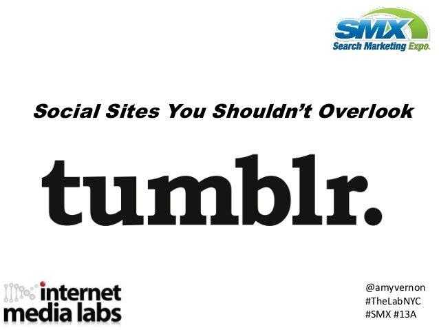 Social Sites You Shouldn't Overlook                              @amyvernon                              #TheLabNYC       ...