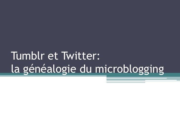 Tumblr et Twitter:la généalogie du microblogging