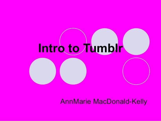 AnnMarie MacDonald-Kelly Intro to Tumblr