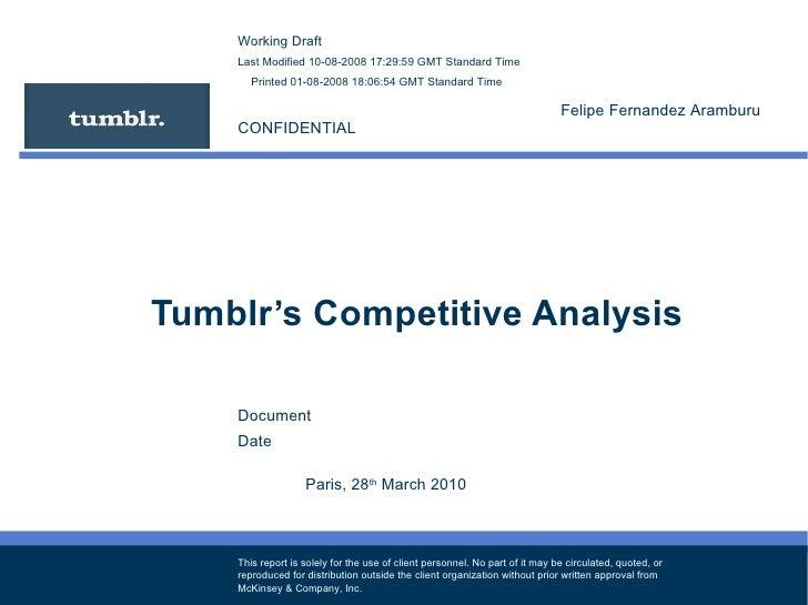 Tumblr's Competitive Analysis Paris, 28 th  March 2010 Felipe Fernandez Aramburu