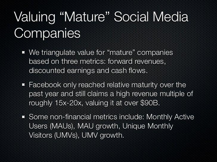 "Valuing ""Mature"" Social MediaCompanies  We triangulate value for ""mature"" companies  based on three metrics: forward reven..."
