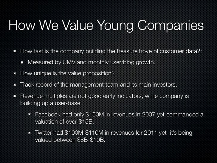 How We Value Young Companies How fast is the company building the treasure trove of customer data?:   Measured by UMV and ...