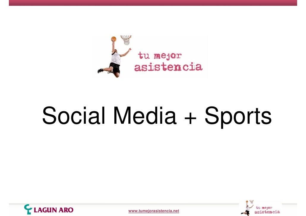 Social Media + Sports          www.tumejorasistencia.net