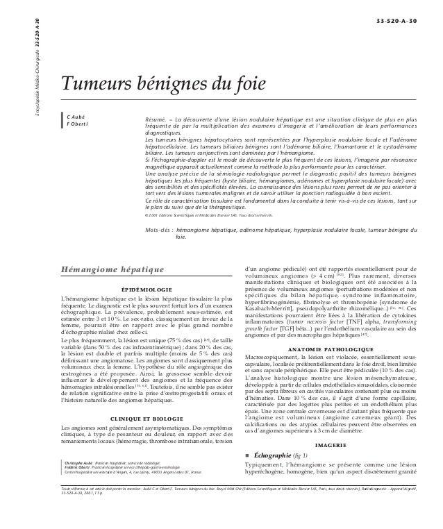 Tumeurs bénignes du foie  C Aubé  F Oberti  Résumé. – La découverte d'une lésion nodulaire hépatique est une situation cli...