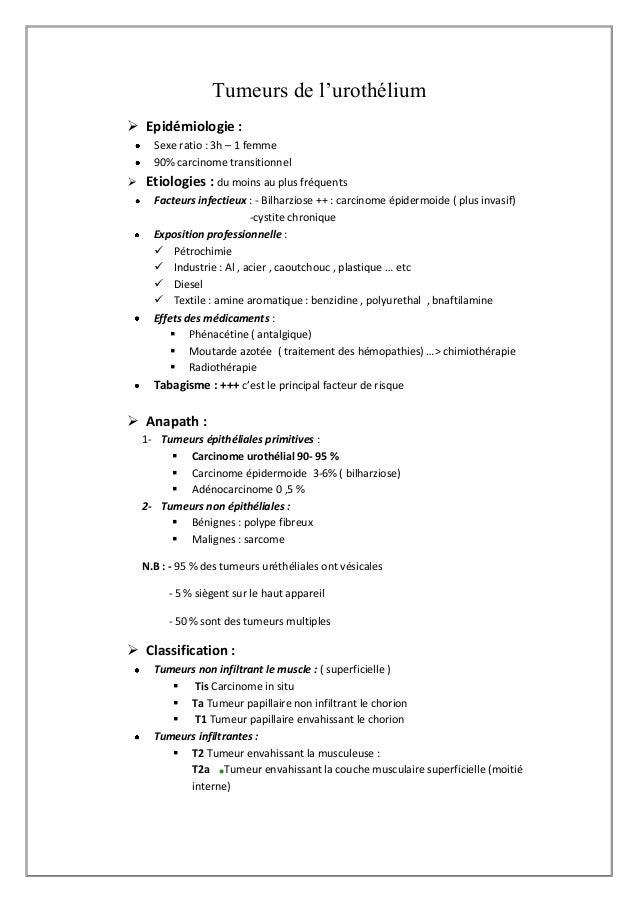 Tumeurs de l'urothélium Epidémiologie :      Sexe ratio : 3h – 1 femme      90% carcinome transitionnel   Etiologies : d...