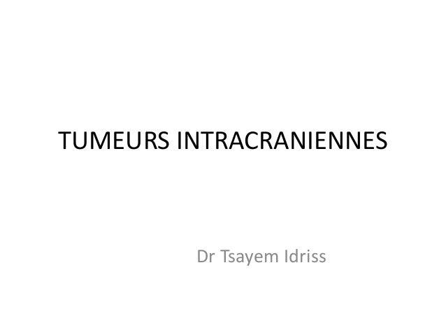 TUMEURS INTRACRANIENNES Dr Tsayem Idriss