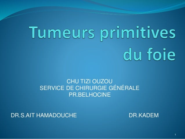 CHU TIZI OUZOU SERVICE DE CHIRURGIE GÉNÉRALE PR.BELHOCINE DR.S.AIT HAMADOUCHE DR.KADEM 1