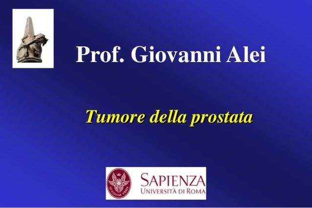 Tumore della prostata Prof. Giovanni Alei