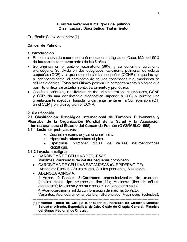 1 Tumores benignos y malignos del pulmón. Clasificación. Diagnóstico. Tratamiento. Dr.- Benito Saínz Menéndez (1) Cáncer d...