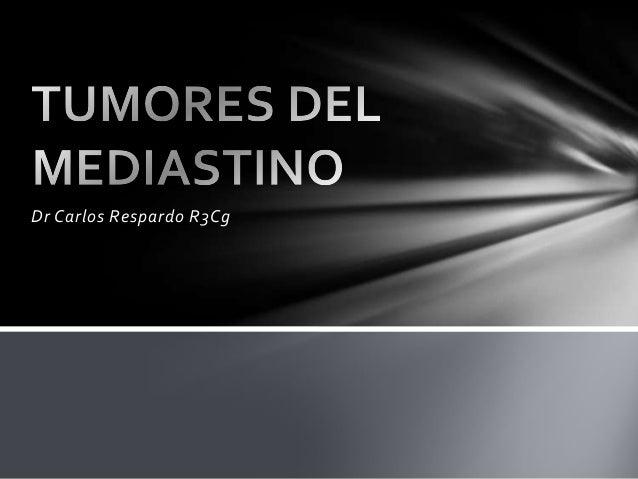 Dr Carlos Respardo R3Cg