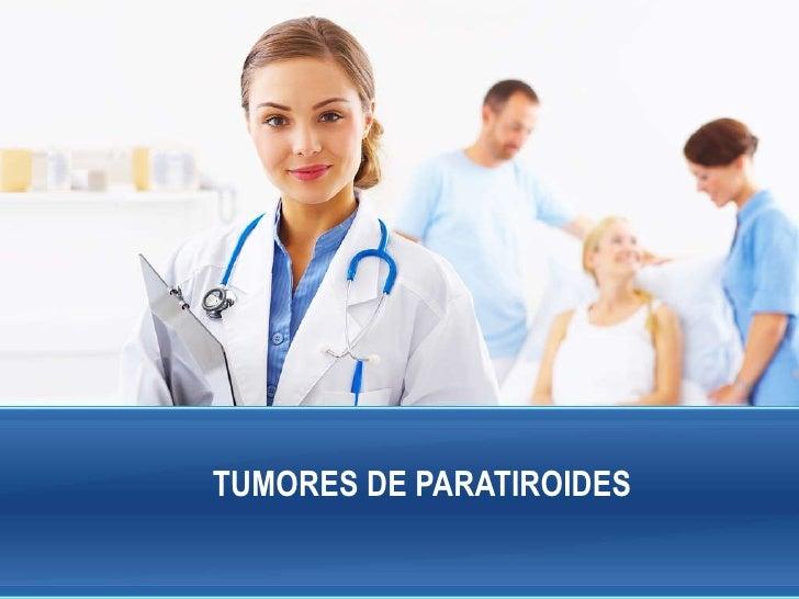 TUMORES DE PARATIROIDES