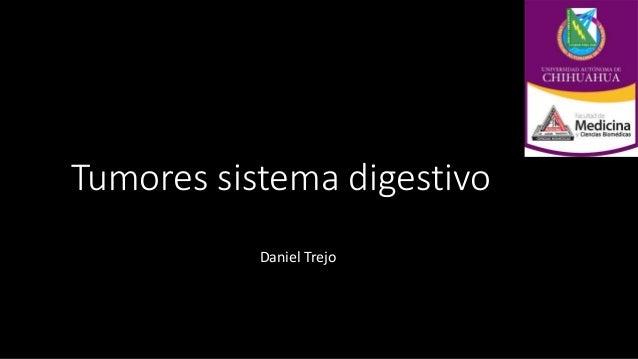 Tumores sistema digestivo Daniel Trejo