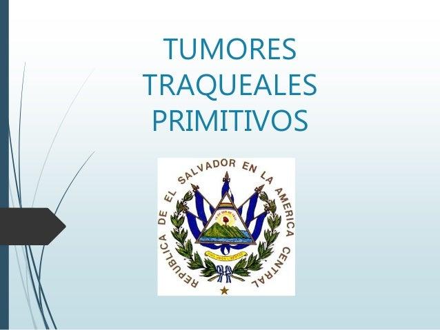 TUMORES TRAQUEALES PRIMITIVOS