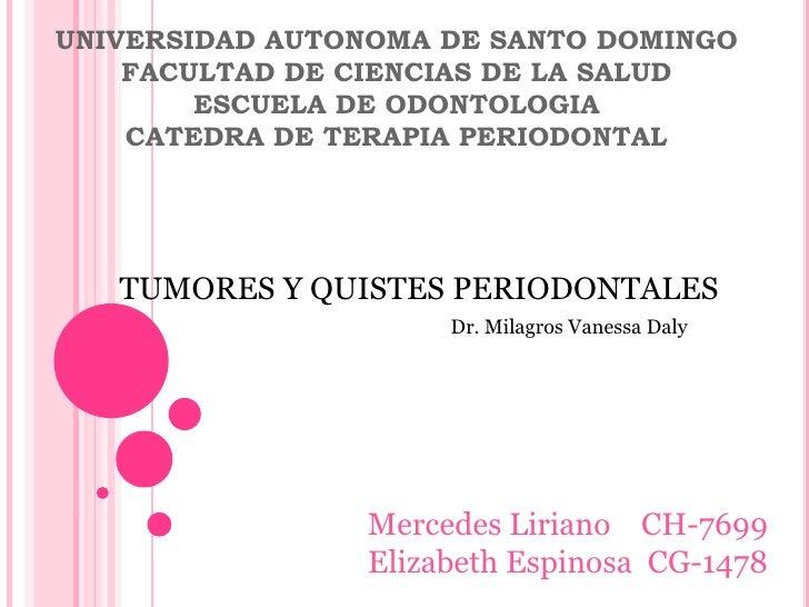 UNIVERSIDAD AUTONOMA DE SANTO DOMINGO     FACULTAD DE CIENCIAS DE LA SALUD         ESCUELA DE ODONTOLOGIA     CATEDRA DE T...