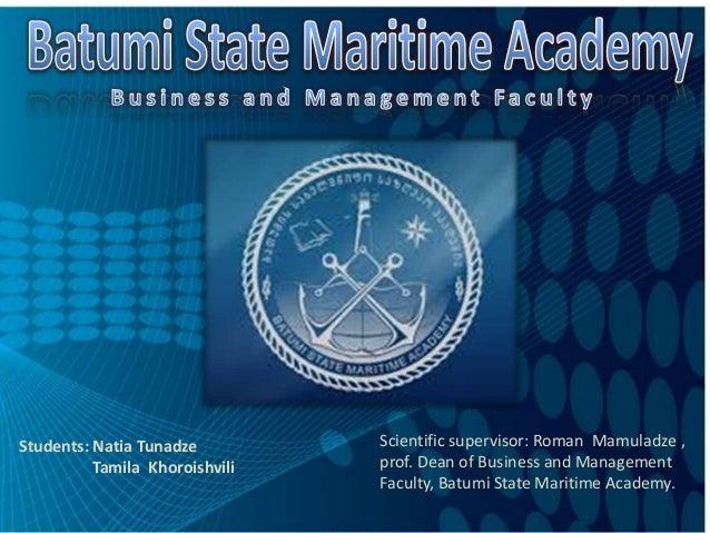 Students: Natia Tunadze Tamila Khoroishvili Scientific supervisor: Roman Mamuladze , prof. Dean of Business and Management...