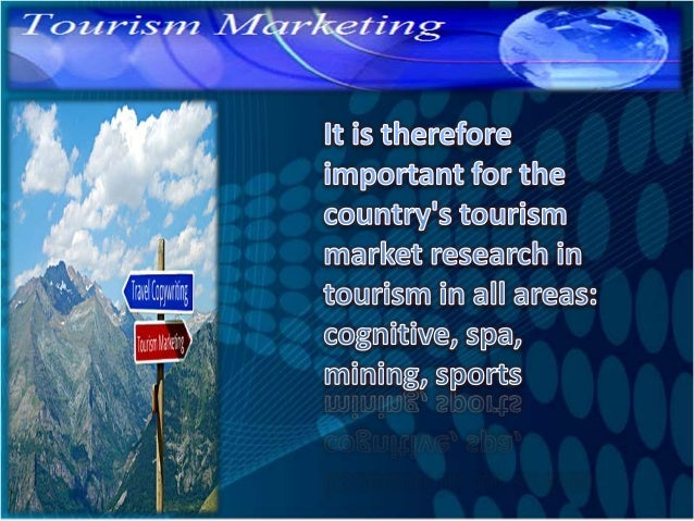 Our participation expansion and the creation of a competitive tourism industry in the global market, it is necessary to ac...