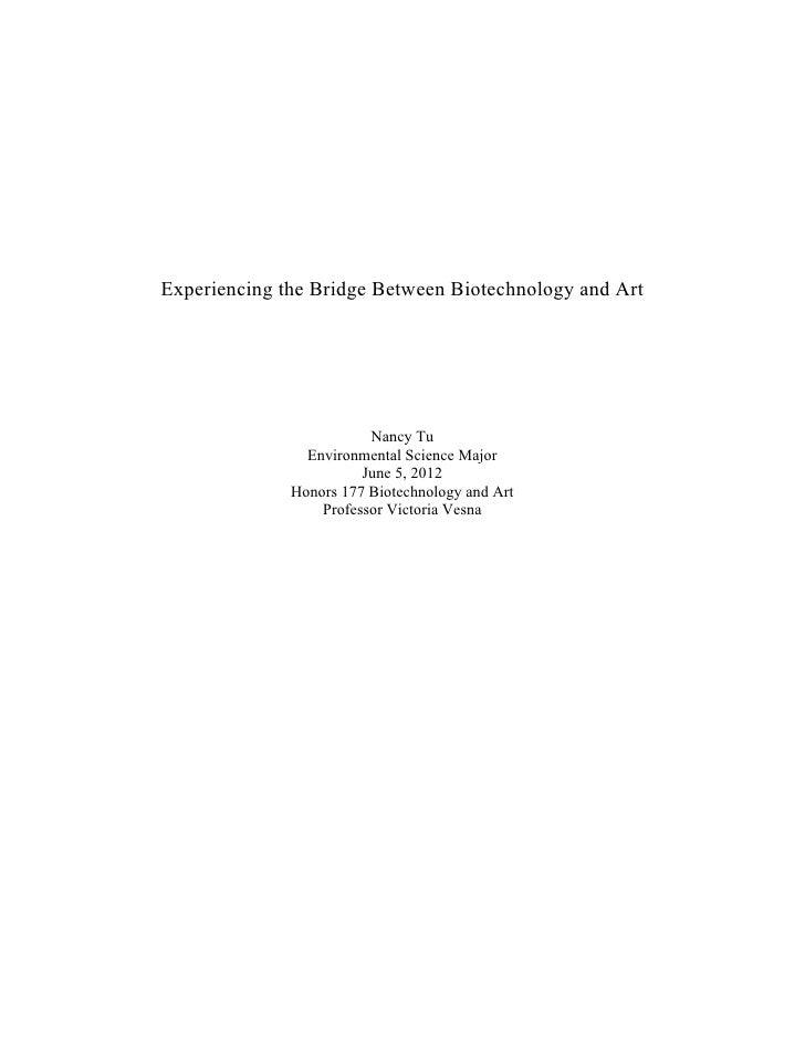 Experiencing the Bridge Between Biotechnology and Art                         Nancy Tu                Environmental Scienc...