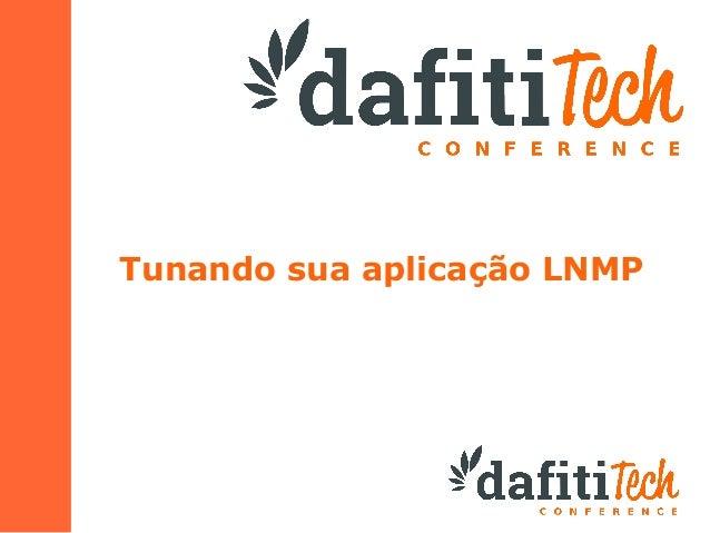 Tunando sua aplicação LNMP