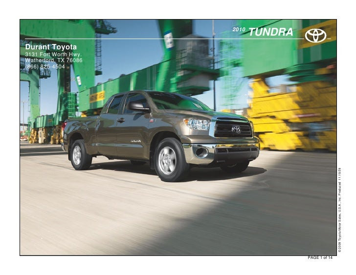 2010                               TUNDRA Durant Toyota 3131 Fort Worth Hwy. Watherford, TX 76086 (866) 825-4504          ...