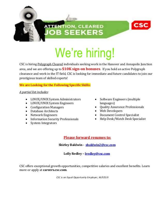 We're hiring!  CSC is hiring Polygraph Cleared individuals seeking work in the Hanover and Annapolis Junction  area, and w...
