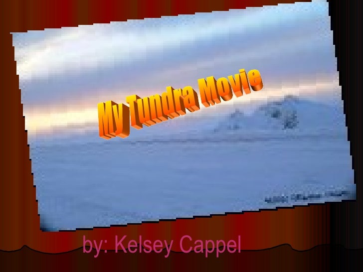 by: Kelsey Cappel My Tundra Movie