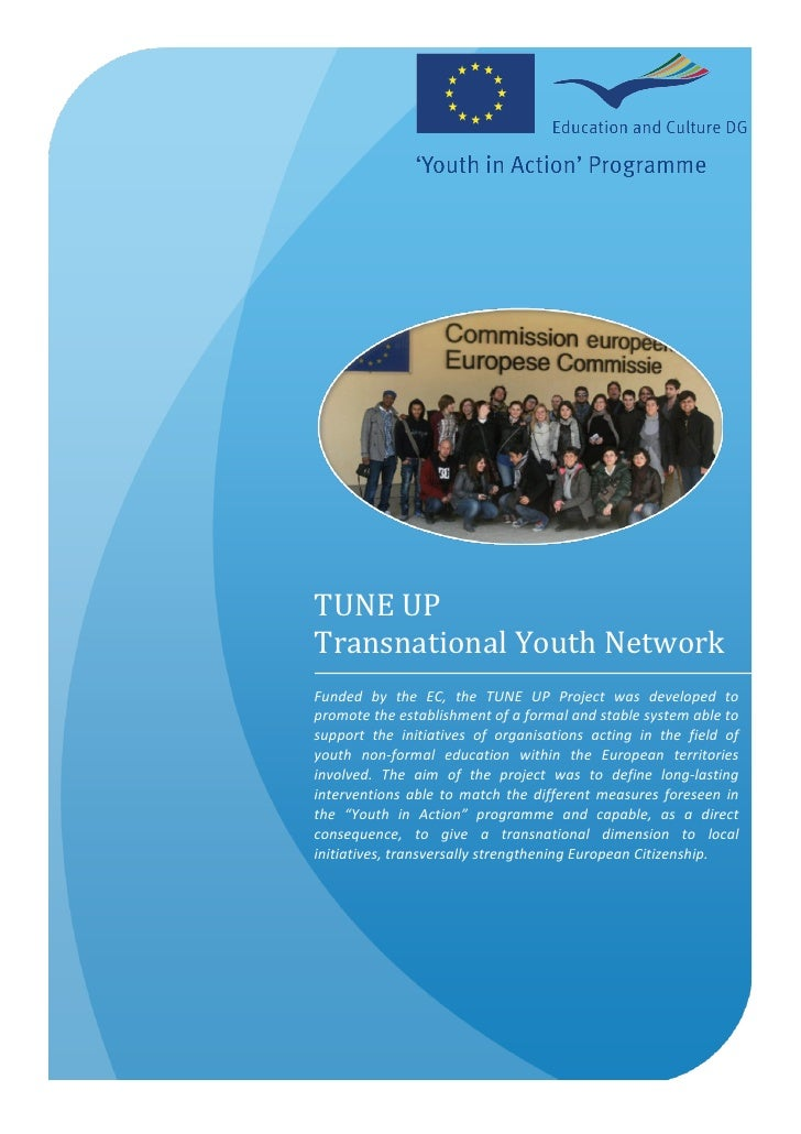 TUNE UP  Transnational Youth NetworkFunded  by  the  EC,  the  TUNE  UP  Project  was  develop...
