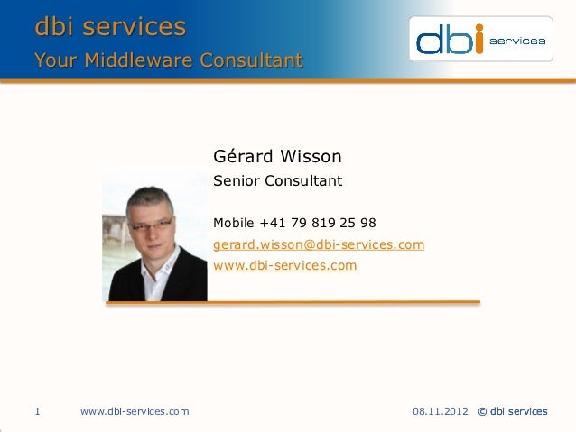 dbi servicesYour Middleware Consultant                           Gérard Wisson                           Senior Consultant...