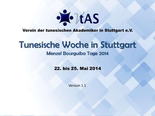 Vollversammlung- Tunesische Woche 2014 - 1 Tunesische Woche in Stuttgart Menzel Bourguiba Tage 2014 22. bis 25. Mai 2014 V...