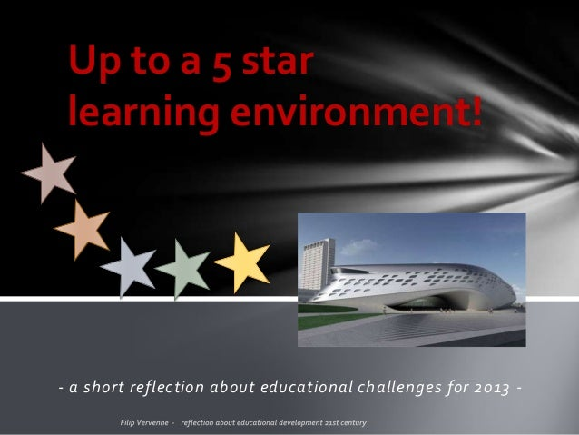 - a short reflection about educational challenges for 2013 -Up to a 5 starlearning environment!