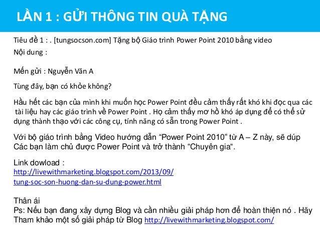 LẦN 1 : GỬI THÔNG TIN QUÀ TẶNG Tiêu đề 1 : . [tungsocson.com] Tặng bộ Giáo trình Power Point 2010 bằng video Nội dung : Mế...