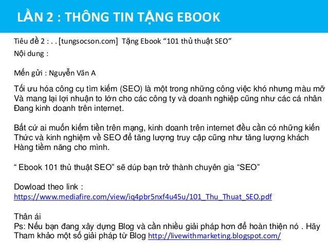 """LẦN 2 : THÔNG TIN TẶNG EBOOK Tiêu đề 2 : . . [tungsocson.com] Tặng Ebook """"101 thủ thuật SEO"""" Nội dung : Mến gửi : Nguyễn V..."""