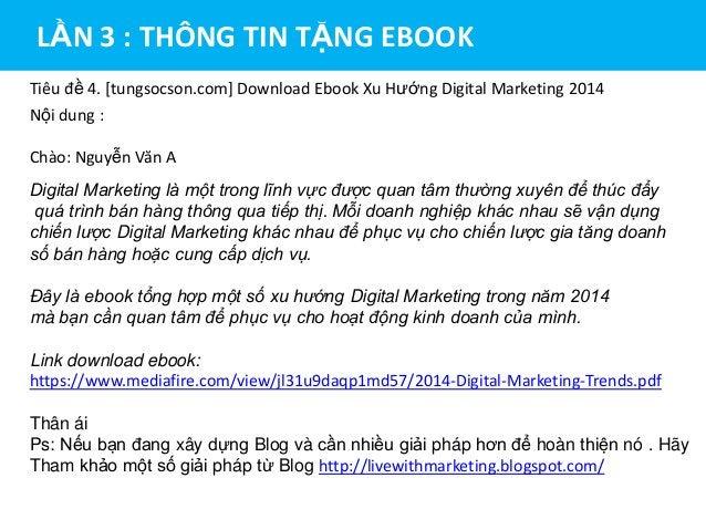 LẦN 3 : THÔNG TIN TẶNG EBOOK Tiêu đề 4. [tungsocson.com] Download Ebook Xu Hướng Digital Marketing 2014 Nội dung : Chào: N...