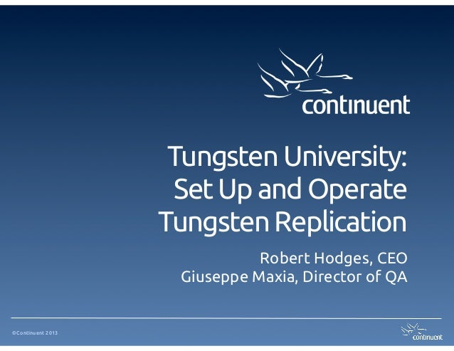 Tungsten University:                     Set Up and Operate                   Tungsten Replication                        ...
