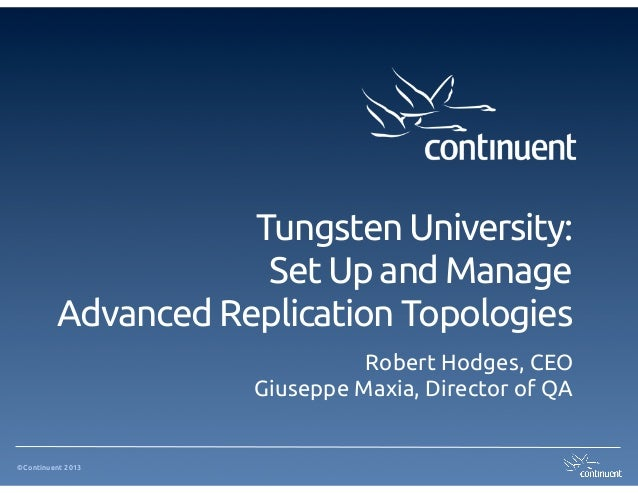Tungsten University:                       Set Up and Manage          Advanced Replication Topologies                     ...