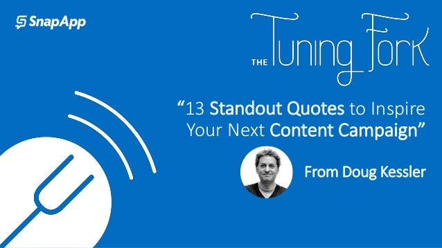 """13 Standout Quotes to Inspire Your Next Content Campaign"" From Doug Kessler"