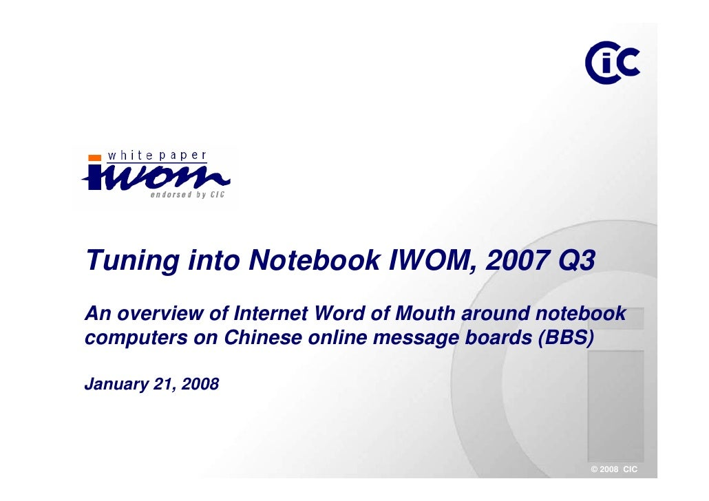 Tuning into Notebook IWOM, 2007 Q3 An overview of Internet Word of Mouth around notebook computers on Chinese online messa...