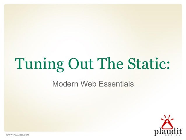 Tuning Out The Static: Modern Web Essentials