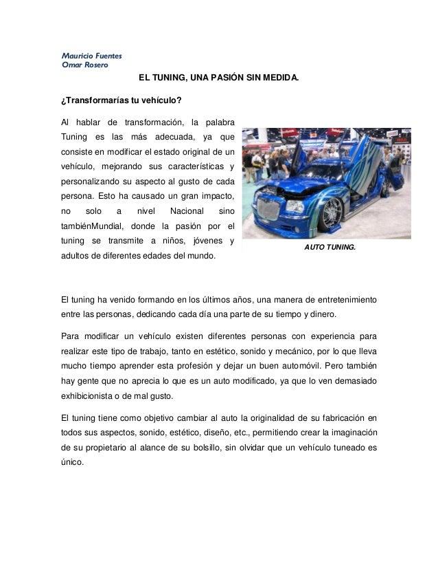 Mauricio FuentesOmar Rosero                    EL TUNING, UNA PASIÓN SIN MEDIDA.¿Transformarías tu vehículo?Al hablar de t...