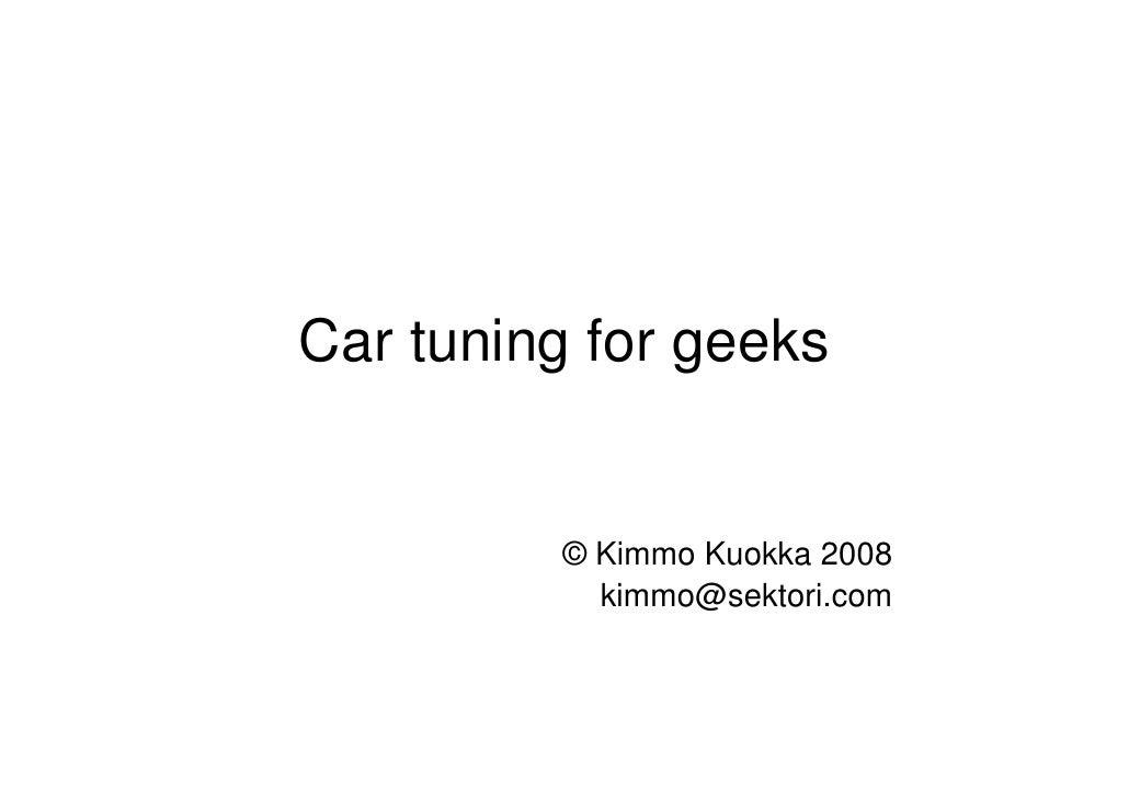 Car tuning for geeks            © Kimmo Kuokka 2008            kimmo@sektori.com