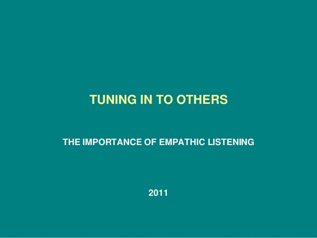 TUNING IN TO OTHERS THE IMPORTANCE OF EMPATHIC LISTENING 2011