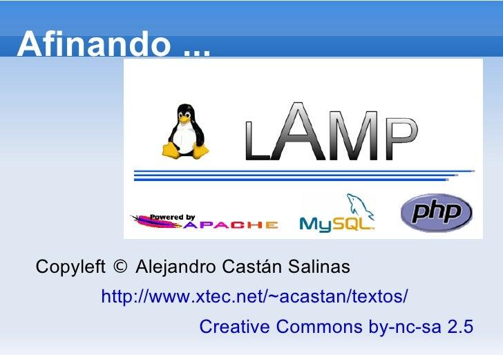 Afinando ...      Copyleft © Alejandro Castán Salinas         http://www.xtec.net/~acastan/textos/                    Crea...