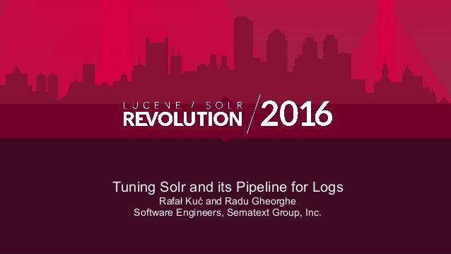 Tuning Solr & Pipeline for Logs Slide 2