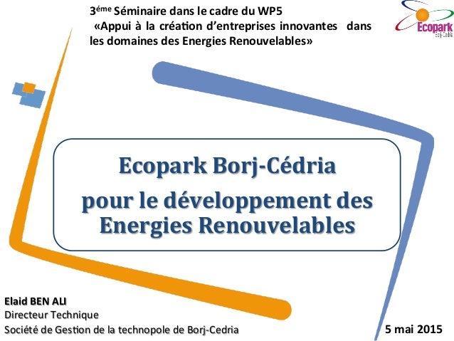 3éme  Séminaire  dans  le  cadre  du  WP5     «Appui  à  la  créa7on  d'entreprises  innovantes...