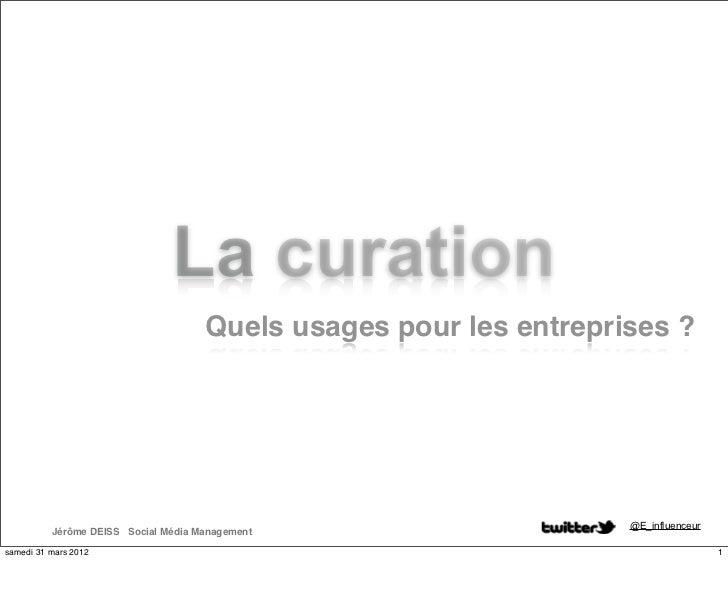 La curation                                     Quels usages pour les entreprises ?                                       ...