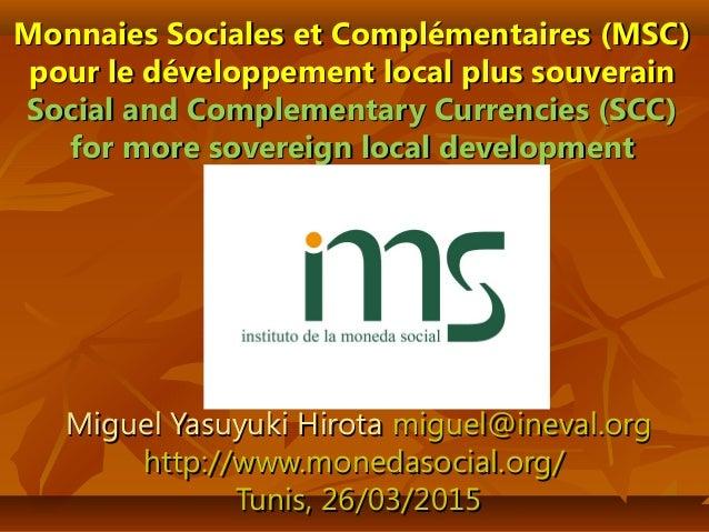 Monnaies Sociales et Complémentaires (MSC)Monnaies Sociales et Complémentaires (MSC) pour le développement local plus souv...