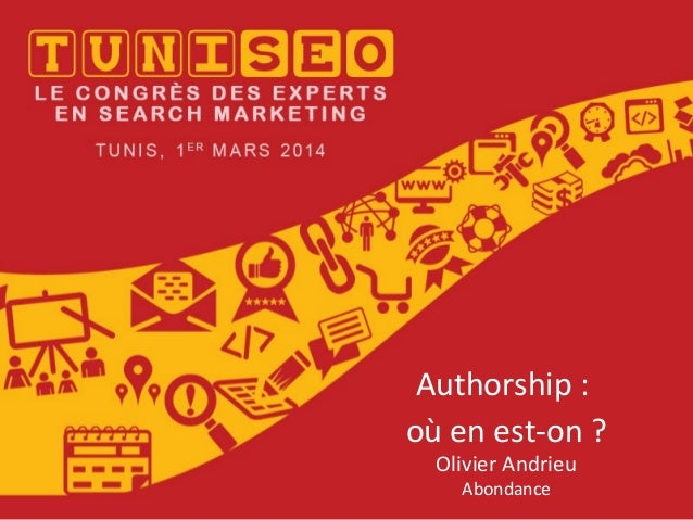 Authorship : où en est-on ? Olivier Andrieu Abondance