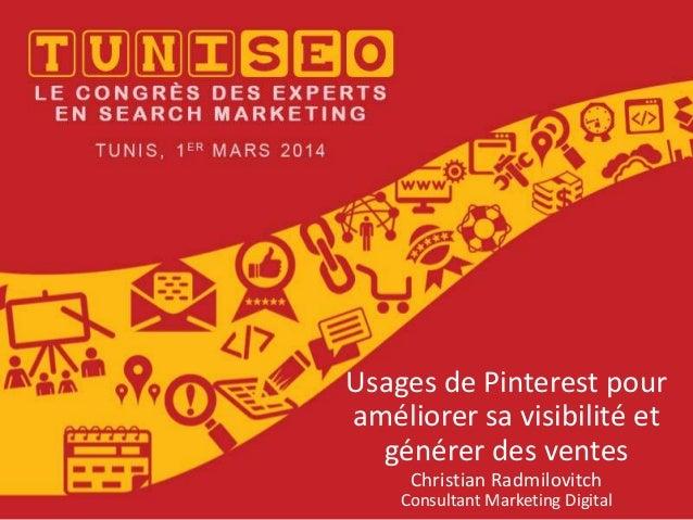 Usages de Pinterest pour améliorer sa visibilité et générer des ventes Christian Radmilovitch Consultant Marketing Digital