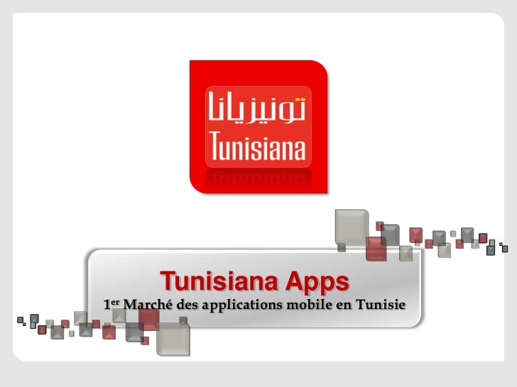 Tunisiana Apps<br />1er Marché des applications mobile en Tunisie<br />