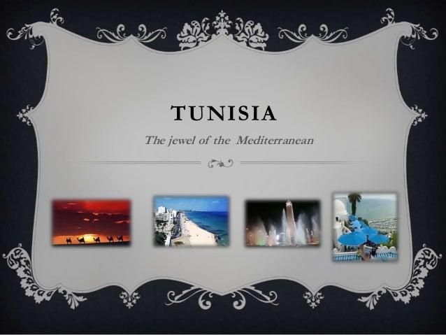 TUNISIAThe jewel of the Mediterranean